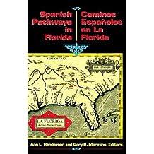 Spanish Pathways in Florida, 1492-1992: Caminos Españoles en La Florida, 1492-1992 (English Edition)