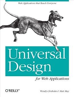 """Universal Design for Web Applications: Web Applications That Reach Everyone (English Edition)"",作者:[Chisholm, Wendy, May, Matt]"