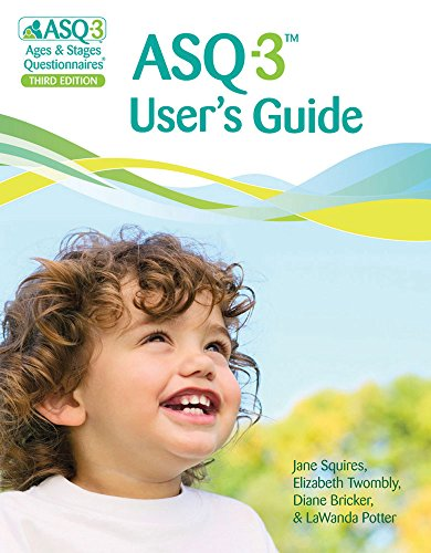 Ages & Stages Questionnaires (R) (ASQ (R)-3): User's Guide (English): A Parent-Completed Child Monitoring System