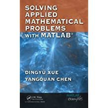 Solving Applied Mathematical Problems with MATLAB (English Edition)