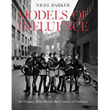 Models of Influence: 50 Women Who Reset the Course of Fashion (English Edition)