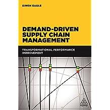 Demand-Driven Supply Chain Management: Transformational Performance Improvement (English Edition)