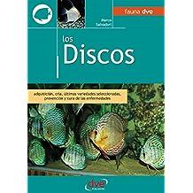 Los discos. Adquisición, cría, últimas variedades seleccionadas, prevención y cura de las enfermedades (Spanish Edition)