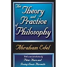 The Theory and Practice of Philosophy (English Edition)