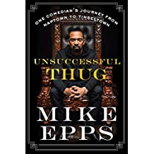 Unsuccessful Thug: One Comedian's Journey from Naptown to Tinseltown (English Edition)