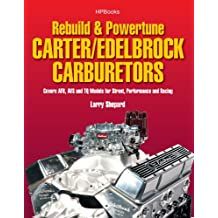 Rebuild & Powetune Carter/Edelbrock Carburetors HP1555: Covers AFB, AVS and TQ Models for Street, Performance and Racing (English Edition)