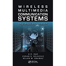Wireless Multimedia Communication Systems: Design, Analysis, and Implementation (English Edition)