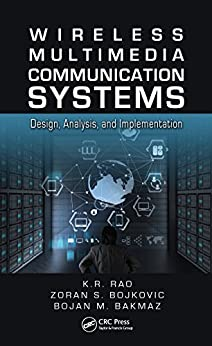 """Wireless Multimedia Communication Systems: Design, Analysis, and Implementation (English Edition)"",作者:[Rao, K.R., Bojkovic, Zoran S., Bakmaz, Bojan M.]"