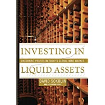 Investing in Liquid Assets: Uncorking Profits in Today's Global Wine Market (English Edition)