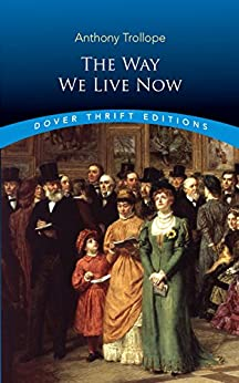 """""""The Way We Live Now (Dover Thrift Editions) (English Edition)"""",作者:[Trollope, Anthony]"""