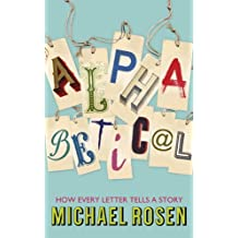 Alphabetical: How Every Letter Tells a Story (English Edition)