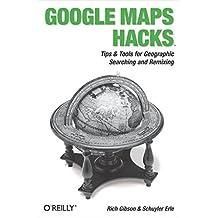 Google Maps Hacks: Foreword by Jens & Lars Rasmussen, Google Maps Tech Leads (English Edition)