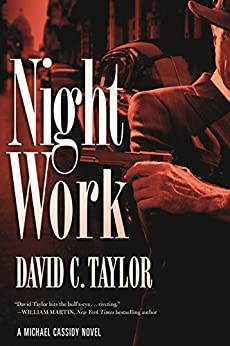 """Night Work: A Michael Cassidy Novel (English Edition)"",作者:[Taylor, David C.]"