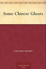 Some Chinese Ghosts (免費公版書) (English Edition)