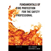 Fundamentals of Fire Protection for the Safety Professional (English Edition)