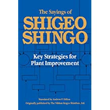 The Sayings of Shigeo Shingo: Key Strategies for Plant Improvement (English Edition)