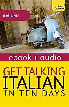 """Get Talking Italian in Ten Days Beginner Audio Course: Enhanced Edition (Teach Yourself Audio eBooks) (English Edition)"",作者:[Sturani, Federica, Guarnieri, Maria]"