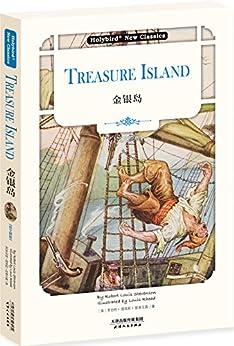 """""""金银岛:TREASURE ISLAND(英文版)(配套英文朗读免费下载) (English Edition)"""",作者:[罗伯特·路易斯·斯蒂文森]"""