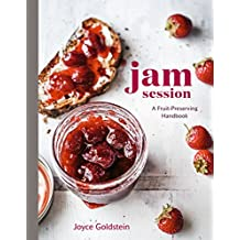 Jam Session: A Fruit-Preserving Handbook [A Cookbook] (English Edition)