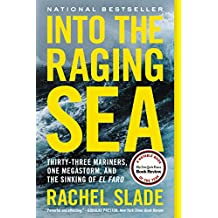 Into the Raging Sea: Thirty-Three Mariners, One Megastorm, and the Sinking of El Faro (English Edition)