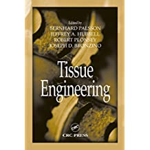 Tissue Engineering (Principles and Applications in Engineering Book 12) (English Edition)