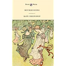Mother Goose or the Old Nursery Rhymes - Illustrated by Kate Greenaway (English Edition)