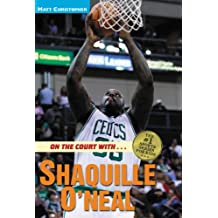 On the Court with ... Shaquille O'Neal (Matt Christopher Sports Bio Bookshelf) (English Edition)