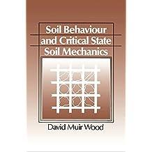 Soil Behaviour and Critical State Soil Mechanics (English Edition)