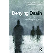 Denying Death: An Interdisciplinary Approach to Terror Management Theory (English Edition)