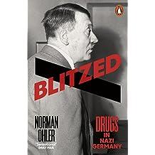 Blitzed: Drugs in Nazi Germany (English Edition)