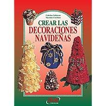Crear las decoraciones navideñas (Spanish Edition)