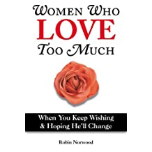 Women Who Love Too Much (English Edition)