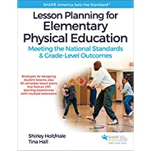 Lesson Planning for Elementary Physical Education: Meeting the National Standards & Grade-Level Outcomes (SHAPE America set the Standard) (English Edition)