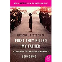 First They Killed My Father: A Daughter of Cambodia Remembers (English Edition)