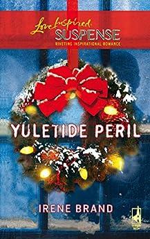 """Yuletide Peril (Mills & Boon Love Inspired Suspense) (English Edition)"",作者:[Brand, Irene]"