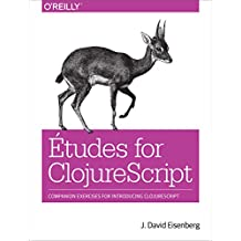 Etudes for ClojureScript (English Edition)