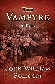 """The Vampyre: A Tale (English Edition)"",作者:[John William Polidori]"
