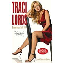 Traci Lords: Underneath It All (English Edition)