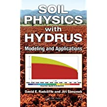 Soil Physics with HYDRUS: Modeling and Applications (English Edition)