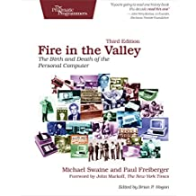 Fire in the Valley: The Birth and Death of the Personal Computer (English Edition)