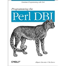 Programming the Perl DBI: Database programming with Perl (English Edition)