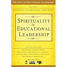 Spirituality in Educational Leadership (The Soul of Educational Leadership Series Book 4) (English Edition)