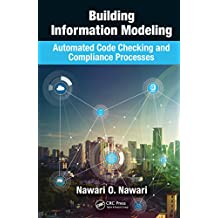 Building Information Modeling: Automated Code Checking and Compliance Processes (English Edition)