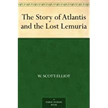 The Story of Atlantis and the Lost Lemuria (English Edition)