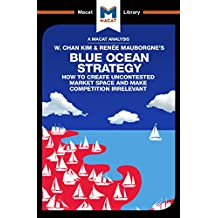 Blue Ocean Strategy: How to Create Uncontested Market Space (The Macat Library) (English Edition)