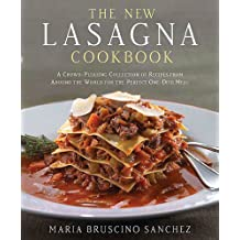 The New Lasagna Cookbook: A Crowd-Pleasing Collection of Recipes from Around the World for the Perfect One-Dish Meal (English Edition)