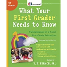 What Your First Grader Needs to Know (Revised and Updated): Fundamentals of a Good First-Grade Education (The Core Knowledge Series) (English Edition)