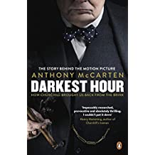 Darkest Hour: How Churchill Brought us Back from the Brink (English Edition)
