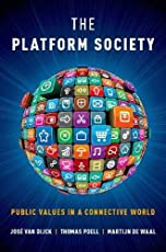The Platform Society: Public Values in a Connective World