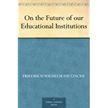 On the Future of our Educational Institutions (English Edition)